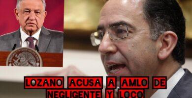 Javier Lozano Acusa a Amlo de Negligente e Irresponsable por flexibilización de cuarentena